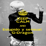 KEEP CALM AND Estupido y sensual  G-Dragon  - Personalised Poster A4 size