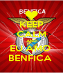 KEEP CALM AND EU AMO  BENFICA  - Personalised Poster A4 size