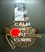 KEEP CALM AND EU  CORRI - Personalised Poster A4 size