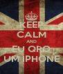 KEEP CALM AND EU QRO UM IPHONE - Personalised Poster A4 size