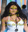 KEEP CALM AND Eu quero ir no show da Maria - Personalised Poster A4 size