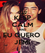 KEEP CALM AND EU QUERO  JEMI - Personalised Poster A4 size