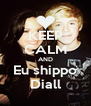 KEEP CALM AND Eu shippo Diall - Personalised Poster A4 size