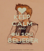 KEEP CALM AND eu sou  BELIEBER - Personalised Poster A4 size