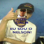 KEEP CALM AND EU SOU O  NELSON! - Personalised Poster A4 size