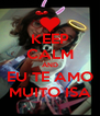 KEEP CALM AND EU TE AMO MUITO ISA - Personalised Poster A4 size