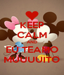 KEEP CALM AND EU TEAMO MUUUUITO - Personalised Poster A4 size