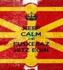KEEP CALM AND EUSKERAZ HITZ EGIN - Personalised Poster A4 size