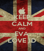 KEEP CALM AND EVA LOVE 1D - Personalised Poster A4 size