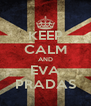 KEEP CALM AND EVA PRADAS - Personalised Poster A4 size