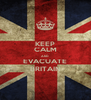 KEEP CALM AND EVACUATE BRITAIN - Personalised Poster A4 size