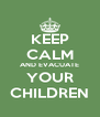 KEEP CALM AND EVACUATE YOUR CHILDREN - Personalised Poster A4 size