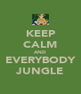 KEEP CALM AND EVERYBODY JUNGLE - Personalised Poster A4 size
