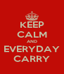 KEEP CALM AND EVERYDAY CARRY - Personalised Poster A4 size