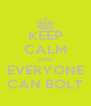 KEEP CALM AND EVERYONE CAN BOLT - Personalised Poster A4 size