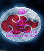 KEEP CALM AND EVERYTHING'S GONNA BE OK - Personalised Poster A4 size