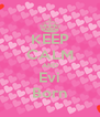 KEEP CALM AND Evi Born - Personalised Poster A4 size