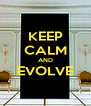 KEEP CALM AND EVOLVE  - Personalised Poster A4 size