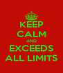 KEEP CALM AND EXCEEDS ALL LIMITS - Personalised Poster A4 size