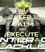 KEEP CALM AND EXECUTE THEM - Personalised Poster A4 size