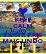 KEEP CALM AND EXISTE PAIS MAIS LINDO - Personalised Poster A4 size