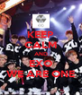 KEEP CALM AND EXO WE ARE ONE - Personalised Poster A4 size