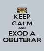 KEEP CALM AND EXODIA OBLITERAR - Personalised Poster A4 size