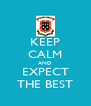 KEEP CALM AND EXPECT THE BEST - Personalised Poster A4 size