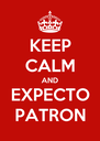 KEEP CALM AND EXPECTO PATRON - Personalised Poster A4 size