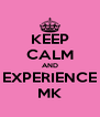 KEEP CALM AND EXPERIENCE MK - Personalised Poster A4 size