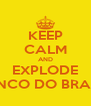 KEEP CALM AND EXPLODE BANCO DO BRASIL  - Personalised Poster A4 size