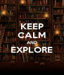 KEEP CALM AND EXPLORE  - Personalised Poster A4 size
