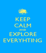 KEEP CALM AND EXPLORE EVERYHTING - Personalised Poster A4 size
