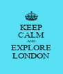 KEEP CALM AND EXPLORE LONDON - Personalised Poster A4 size