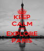 KEEP CALM AND EXPLORE PARIS - Personalised Poster A4 size