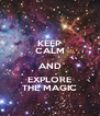 KEEP CALM AND EXPLORE THE MAGIC - Personalised Poster A4 size