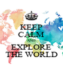 KEEP CALM AND EXPLORE THE WORLD - Personalised Poster A4 size