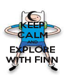 KEEP CALM AND EXPLORE WITH FINN - Personalised Poster A4 size