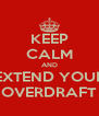 KEEP CALM AND EXTEND YOUR OVERDRAFT - Personalised Poster A4 size