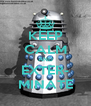 KEEP CALM AND EXTER- MINATE - Personalised Poster A4 size
