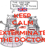 KEEP CALM AND EXTERMINATE THE DOCTOR - Personalised Poster A4 size