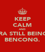 KEEP CALM AND EZRA STILL BEING A BENCONG. - Personalised Poster A4 size