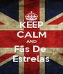 KEEP CALM AND Fãs De  Estrelas - Personalised Poster A4 size