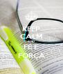 KEEP CALM AND FÉ E FORÇA - Personalised Poster A4 size