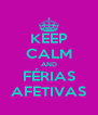 KEEP CALM AND FÉRIAS AFETIVAS - Personalised Poster A4 size