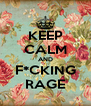 KEEP CALM AND F*CKING RAGE - Personalised Poster A4 size