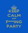 KEEP CALM AND F***ING PARTY - Personalised Poster A4 size