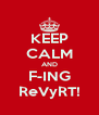 KEEP CALM AND F-ING ReVyRT! - Personalised Poster A4 size