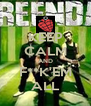 KEEP CALM AND F**K'EM ALL - Personalised Poster A4 size