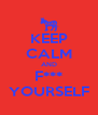 KEEP CALM AND F*** YOURSELF - Personalised Poster A4 size